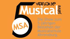 5 verrückte Musicaljahre Jubuläumsshow
