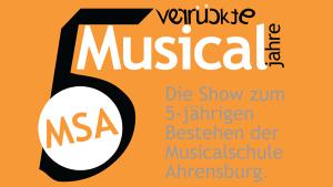 5 verrückte Musicaljahre Jubiläumsshow der Musicalschule Ahrensburg